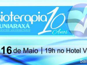 Curso de Fisioterapia do UNIARAXÁ comemora 10 anos com programação especial
