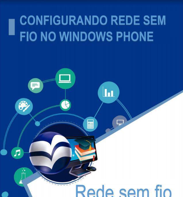CONFIGURANDO REDE SEM FIO NO WINDOWS PHONE