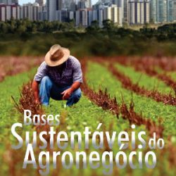 Bases sustentáveis do Agronegócio