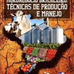 Agronegócio Brasileiro: Técnicas de Produção e Manejo